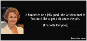 film based on a jolly good John Grisham book is fine, but I like to ...