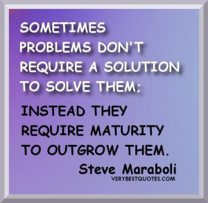 Outgrow problem quotes sometimes problems dont require a solution to ...