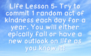 ... will either epically fail or have a new outlook on life as you know it