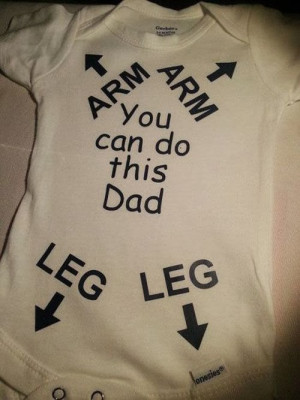 Funny baby onesie suit - arm leg you can do this dad