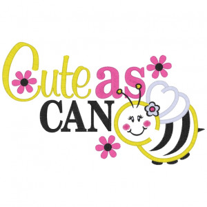 Sayings (3121) Cute As can Bee Applique 5x7