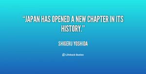 File Name : quote-Shigeru-Yoshida-japan-has-opened-a-new-chapter-in ...