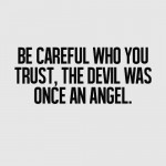 be-careful-who-you-trust-life-love-quotes-sayings-pictures-150x150.png