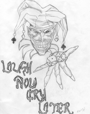 Laugh Now Cry Later Quotes