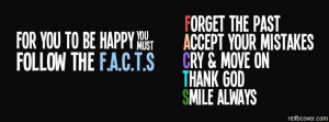 If you want to be happy,follow these facts. Keep this FACEBOOK COVER ...