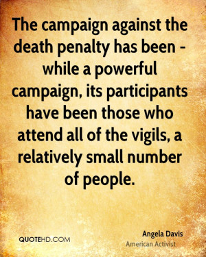 The campaign against the death penalty has been - while a powerful ...