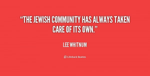 The Jewish community has always taken care of its own.""