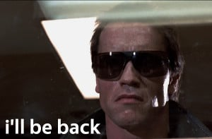 Famous quote from The Terminator (1984) starring Arnold Schwarzenegger ...