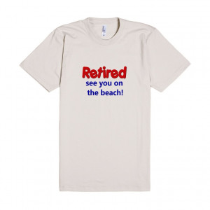 Funny Retirement T-shirt See You On The Lake!