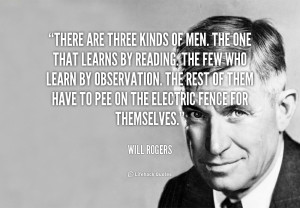 quote-Will-Rogers-there-are-three-kinds-of-men-the-92578.png