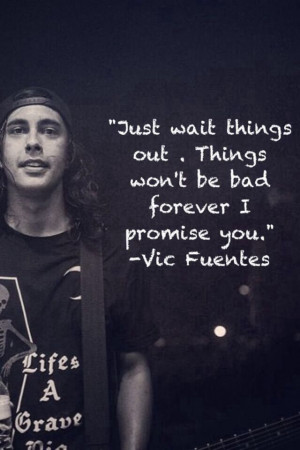 Vic Fuentes Quotes Vic fuentes. via brooklyn rose