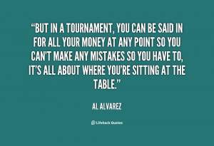 quote Al Alvarez but in a tournament you can be 59644 png