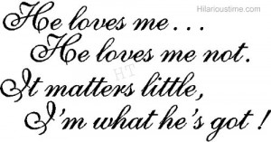 Loves me or loves me not funny love quote
