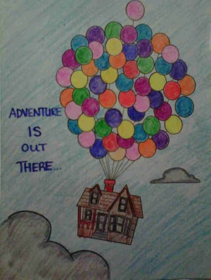 Adventure is out there (up,movie)