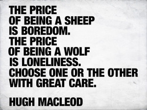 Hugh Macleod quote about wolves. I like being alone