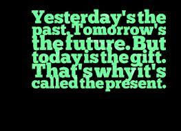 quotes , past to future quotes, future quotes, past future quotes ...
