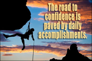 ... To Confidence Is Paved By Daily Accomplishments - Confidence Quote