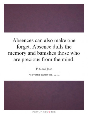 ... and banishes those who are precious from the mind. Picture Quote #1