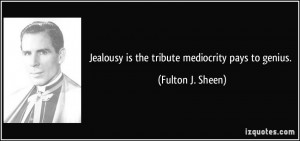 Quotes And Sayings Picture Jealousy The Tribute Mediocrity Pays