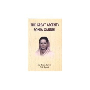 ... Ascent: Sonia Gandhi: Amazon.co.uk: Bimla Rawat and V.S. Rawat: Books
