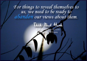 For things to reveal themselves to us, we need to be ready to abandon ...