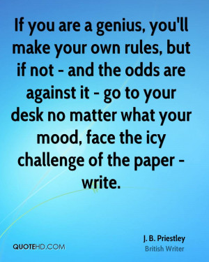 If you are a genius, you'll make your own rules, but if not - and the ...