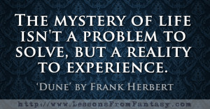 The mystery of life isn't a problem to solve