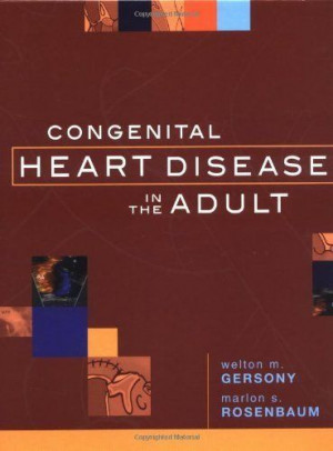 Congenital Heart Disease Adult by Welton Gersony. $72.27. 304 pages ...