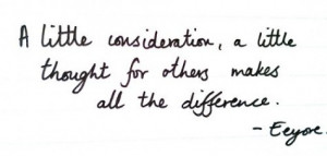 little consideration, a little thought for other makes all the ...