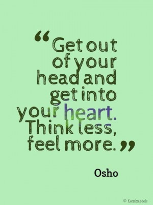 Osho quote ( I need this today and all days ~ jb)