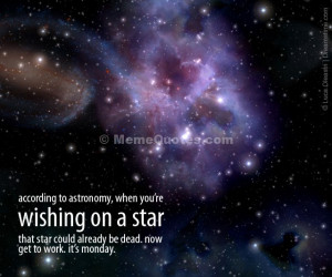 According to astronomy, when you're wishing on a star, that star could ...