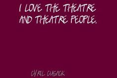 cyril cusack quotes i love the theatre and theatre people cyril cusack
