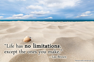 "Inspirational Quote: ""Life has no limitations, except the ones you ..."