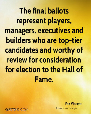 The final ballots represent players, managers, executives and builders ...