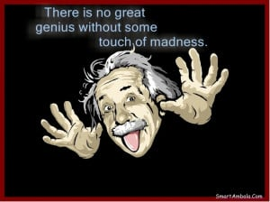 ... Quotes: There Is No Great Genius Without Some Touch Of Madness Quote