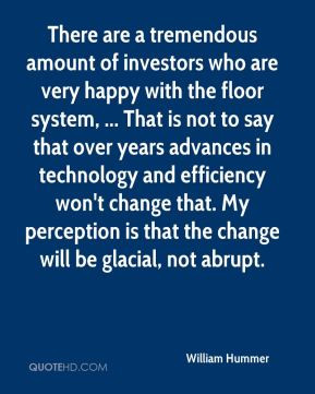 ... that. My perception is that the change will be glacial, not abrupt