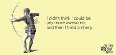 Awesome #archery #releaseyourwild #someecards More