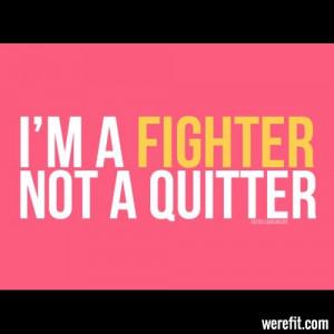 Fighter Not A Quitter