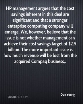 Don Young - HP management argues that the cost savings inherent in ...