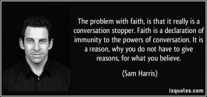 conversation stopper. Faith is a declaration of immunity to the powers ...