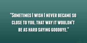 every time we say goodnight it feels like goodbye goodbye time