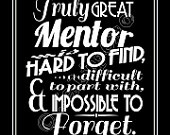 Great Mentor is hard to find, difficult to part with, and impossible ...