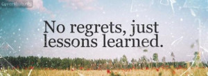 no-regrets-just-lessons-learned-quotes-630x233