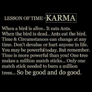 What goes around comes back around!