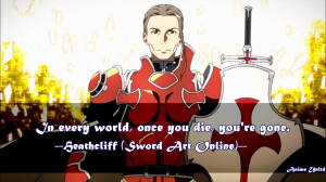 In every world, once you die, you're gone. -Kayaba Akihiko ( ヒース ...