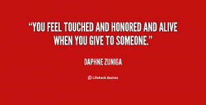 """You feel touched and honored and alive when you give to someone."""""""