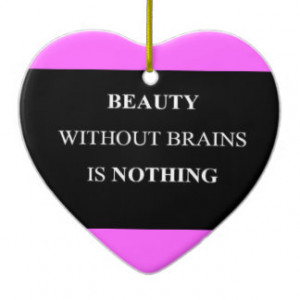 BEAUTY WITHOUT BRAINS IS NOTHING TRUISMS QUOTES IN CHRISTMAS TREE ...