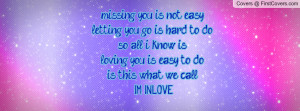 you is not easy letting you go is hard to do so all i know is.. loving ...