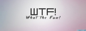 funny wtf quote facebook cover for timeline