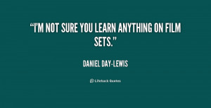 quote-Daniel-Day-Lewis-im-not-sure-you-learn-anything-on-233146.png